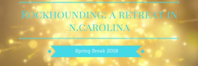 Rockhounding: A Retreat in N. Carolina