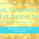 New Year, Numerology and what it means to you!