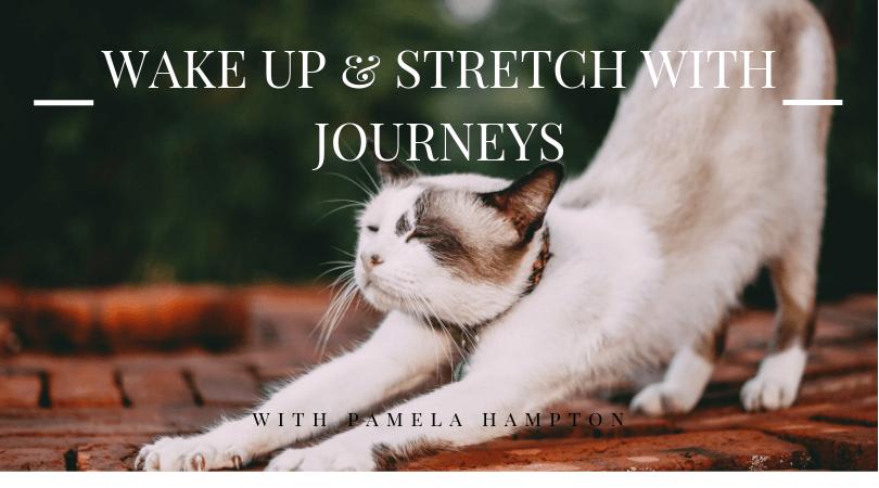 Wake Up & Stretch with Journeys