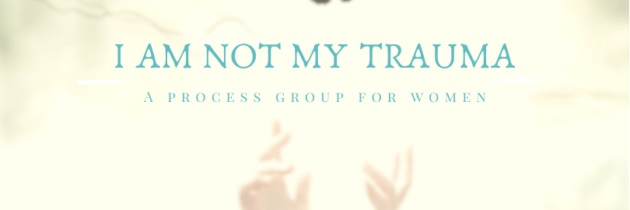 I Am Not My Trauma